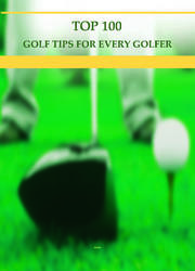 Top 100 Golf Tips For Every Golfer