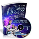 Activate The Self Healing Process Within You