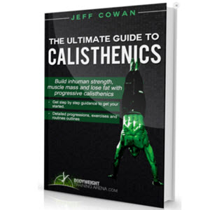 Ultimate Guide To Calisthenics